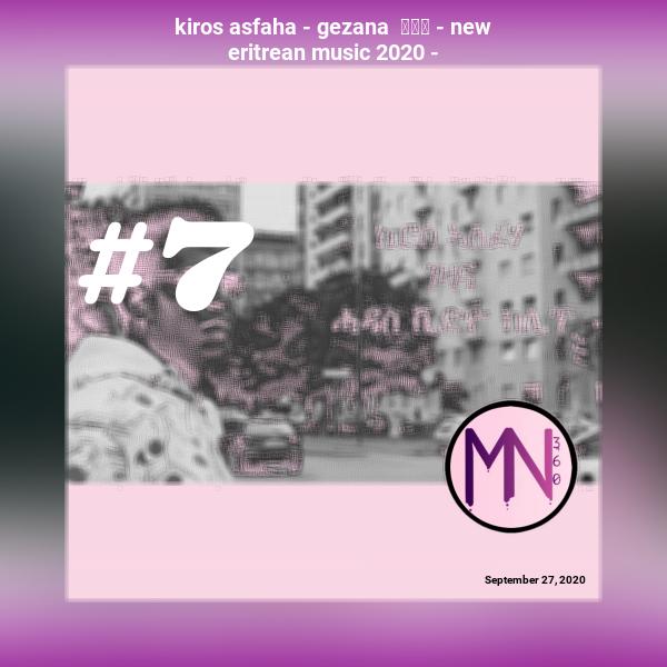 kiros asfaha - gezana  ገዛና - new eritrean music 2020 -